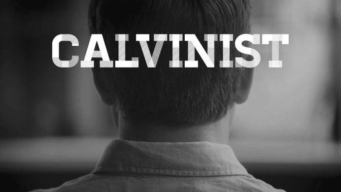 Calvinist – The Trailer